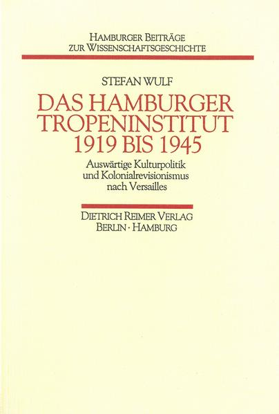 Das Hamburger Tropeninstitut 1919 bis 1945 - Coverbild