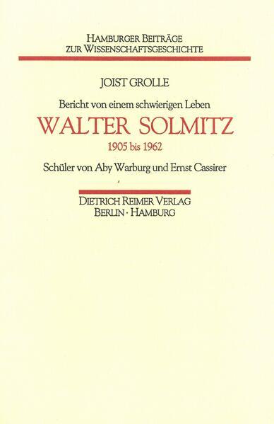 Bericht von einem schwierigen Leben: Walter Solmitz - Coverbild