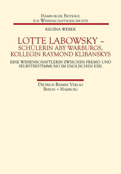 Lotte Labowsky (1905-1991) – Schülerin Aby Warburgs, Kollegin Raymond Klibanskys - Coverbild