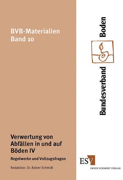 Verwertung von Abfällen in und auf Böden / Verwertung von Abfällen in und auf Böden IV - Coverbild