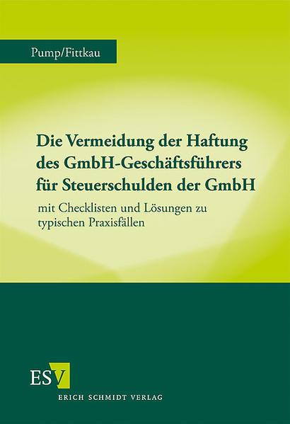 Die Vermeidung der Haftung des GmbH-Geschäftsführers für Steuerschulden der GmbH - Coverbild