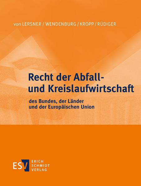 Recht der Abfall- und Kreislaufwirtschaft des Bundes, der Länder und der Europäischen Union - Einzelbezug - Coverbild
