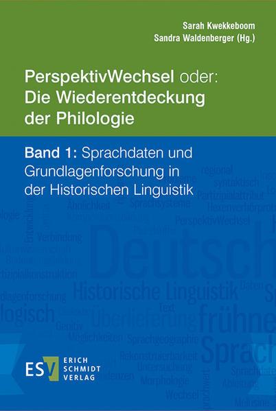 PerspektivWechsel oder: Die Wiederentdeckung der Philologie Band 1: Sprachdaten und Grundlagenforschung in der Historischen Linguistik - Coverbild