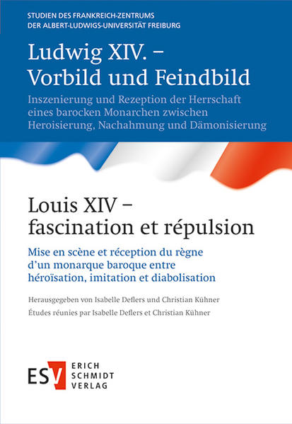 Ludwig XIV. – Vorbild und Feindbild /  Louis XIV – fascination et répulsion - Coverbild