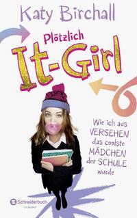 Plötzlich It-Girl - Wie ich aus Versehen das coolste Mädchen der Schule wurde Cover