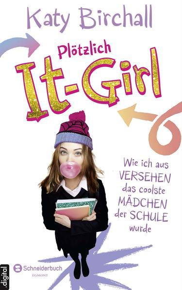 Plötzlich It-Girl - Wie ich aus Versehen das coolste Mädchen der Schule wurde - Coverbild