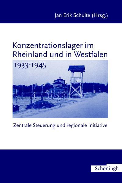 Konzentrationslager im Rheinland und in Westfalen 1933-1945 - Coverbild