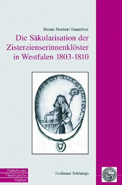 Die Säkularisation der Zisterzienserinnenklöster in Westfalen 1803 bis 1810 - Coverbild