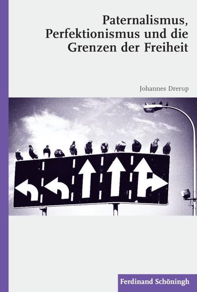 Paternalismus, Perfektionismus und die Grenzen der Freiheit - Coverbild