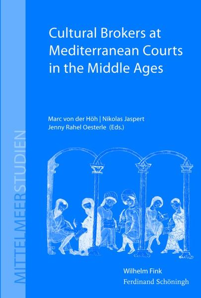 Cultural Brokers at Mediterranean Courts in the Middle Ages - Coverbild