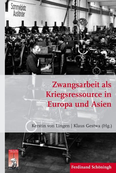 Zwangsarbeit als Kriegsressource in Europa und Asien - Coverbild