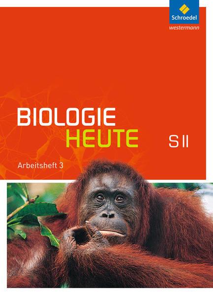 Biologie heute SII / Biologie heute SII - Allgemeine Ausgabe 2011 - Coverbild