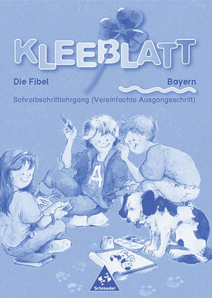 Kleeblatt - Die Fibel / Kleeblatt: Die Fibel - Ausgabe 2001 Bayern - Coverbild