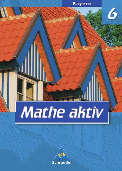 Mathe aktiv / Mathe aktiv - Ausgabe 2004 für Hauptschulen in Bayern - Coverbild