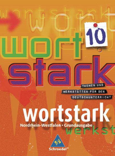 wortstark / wortstark - Hauptschulen in Nordrhein-Westfalen - Ausgabe 2008 - Coverbild