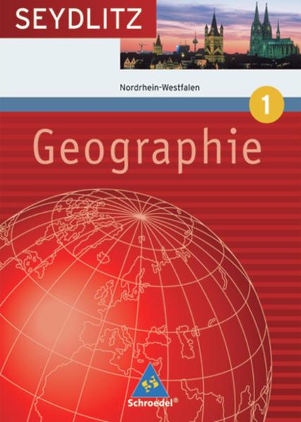 Seydlitz Geographie / Seydlitz Geographie - Ausgabe 2006 für die Sekundarstufe I an Gymnasien in Nordrhein-Westfalen - Coverbild