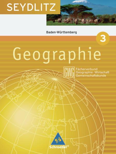 Seydlitz Geographie GWG / Seydlitz Geographie GWG - Ausgabe 2004 für die Sekundarstufe I an Gymnasien in Baden Württemberg - Coverbild
