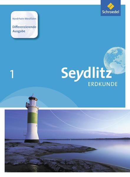 Seydlitz Erdkunde / Seydlitz Erdkunde - Differenzierende Ausgabe 2015 - Coverbild