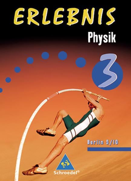 Erlebnis Physik / Erlebnis Physik - Ausgabe 2006 für die Sekundarstufe I in Berlin - Coverbild