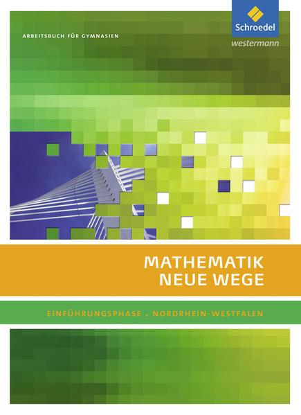 Mathematik Neue Wege SII / Mathematik Neue Wege SII - Ausgabe 2014 für Nordrhein-Westfalen - Coverbild