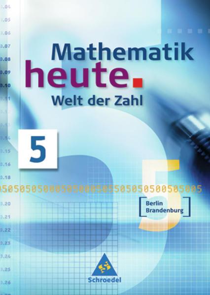 Mathematik heute - Welt der Zahl / Mathematik heute - Welt der Zahl Ausgabe 2004 für das 5. und 6. Schuljahr in Berlin und Brandenburg - Coverbild