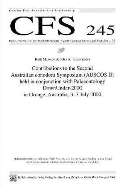 Contributions to the Second Australian conodont Symposium (AUSCOS II) held in conjunction with Palaeontology DownUnder-2000 in Orange, Australia, 3-7 July 2000 - Coverbild