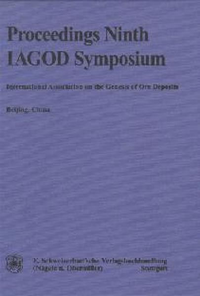 International Association on the Genesis of Ore Deposits. - Proceedings of the Ninth Quadrennial IAGOD-Symposium held in Beijing, China, Aug. 12-18, 1994 - Coverbild