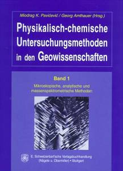 Physikalisch-chemische Untersuchungsmethoden in den Geowissenschaften / Mikroskopische, analytische und massenspektrometrische Methoden - Coverbild