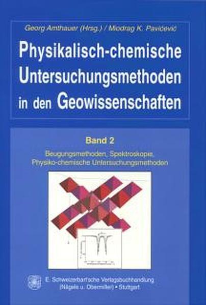 Physikalisch-chemische Untersuchungsmethoden in den Geowissenschaften / Beugungsmethoden, Spektroskopie, Physiko-chemische Untersuchungsmethoden - Coverbild