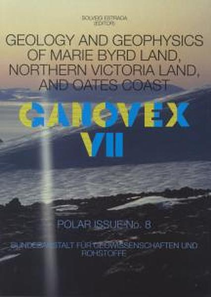 Geology and Geophysics of Marie Byrd Land, Northern Victoria Land, and Oates Coast. GANOVEX VII - Coverbild