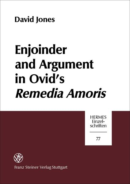 Enjoinder and Argument in Ovid's Remedia Amoris - Coverbild