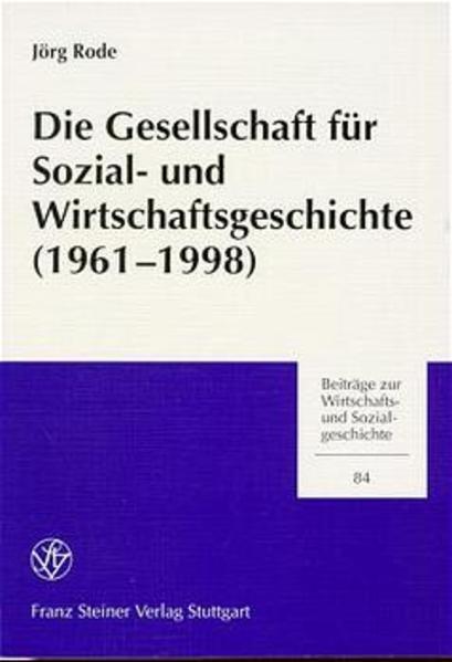Die Gesellschaft für Sozial- und Wirtschaftsgeschichte (1961-1998) - Coverbild