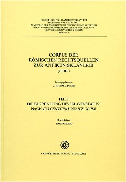 Corpus der römischen Rechtsquellen zur antiken Sklaverei (CRRS) - Coverbild