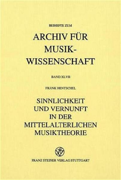 Sinnlichkeit und Vernunft in der mittelalterlichen Musiktheorie - Coverbild