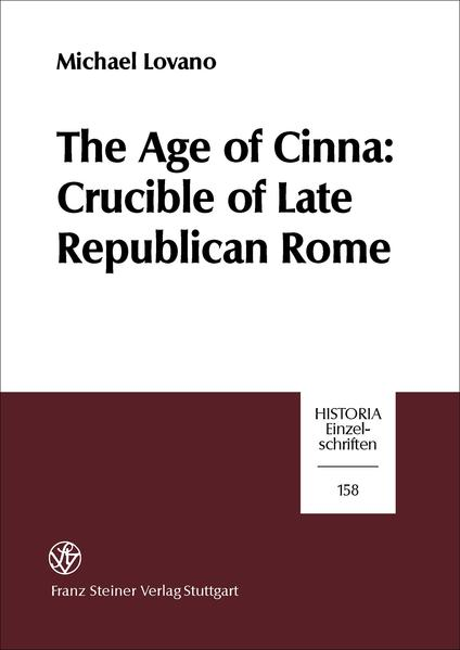 The Age of Cinna: Crucible of Late Republican Rome - Coverbild