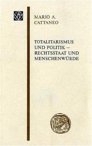 Totalitarismus und Politik – Rechtsstaat und Menschenwürde - Coverbild