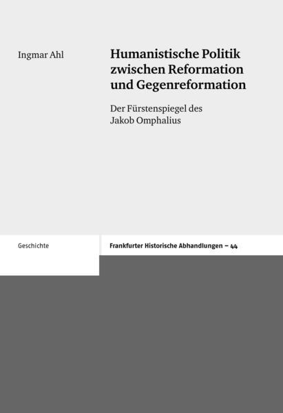 Humanistische Politik zwischen Reformation und Gegenreformation - Coverbild