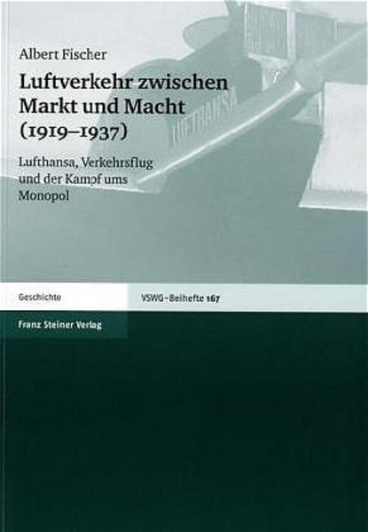 Luftverkehr zwischen Markt und Macht (1919–1937) - Coverbild