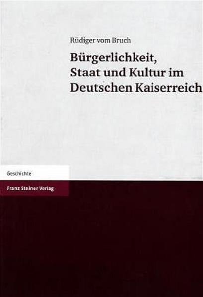 Bürgerlichkeit, Staat und Kultur im Deutschen Kaiserreich - Coverbild