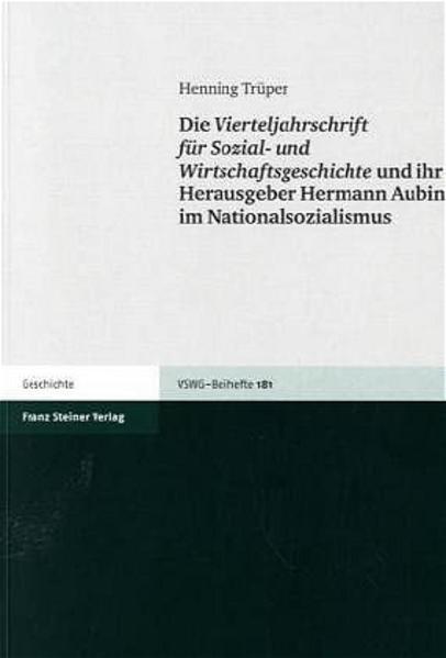 Die Vierteljahrschrift für Sozial- und Wirtschaftsgeschichte und ihr Herausgeber Hermann Aubin im Nationalsozialismus - Coverbild
