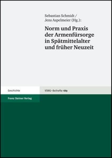 Norm und Praxis der Armenfürsorge in Spätmittelalter und früher Neuzeit - Coverbild