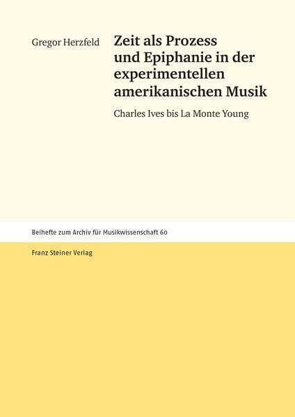 Zeit als Prozess und Epiphanie in der experimentellen amerikanischen Musik - Coverbild