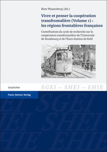Vivre et penser la coopération transfrontalière. Vol. 1: Les régions frontalières françaises - Coverbild