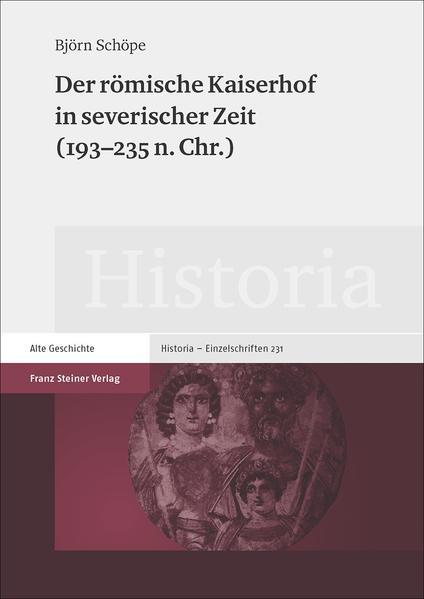 Der römische Kaiserhof in severischer Zeit (193–235 n. Chr.) - Coverbild