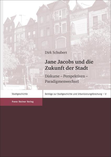 Jane Jacobs und die Zukunft der Stadt - Coverbild