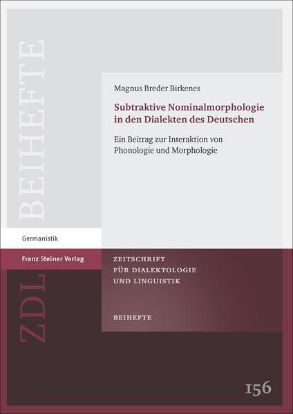 Subtraktive Nominalmorphologie in den Dialekten des Deutschen - Coverbild