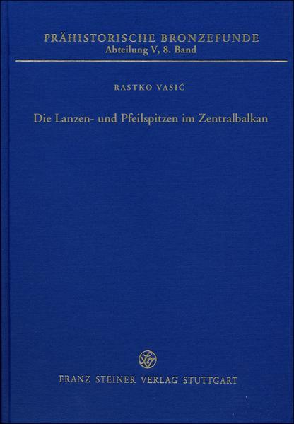 Die Lanzen- und Pfeilspitzen im Zentralbalkan - Coverbild