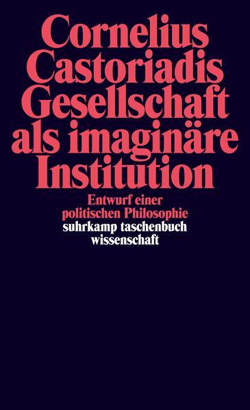 Gesellschaft als imaginäre Institution - Coverbild