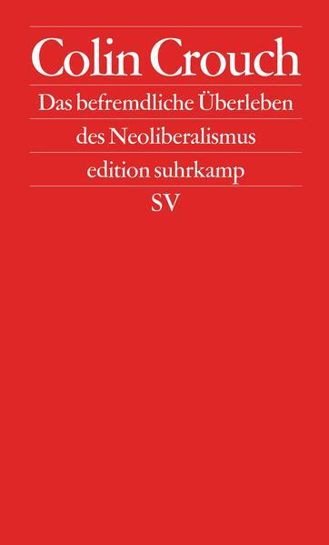 Das befremdliche Überleben des Neoliberalismus - Coverbild