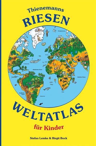 Thienemanns Riesen-Weltatlas für Kinder PDF Jetzt Herunterladen